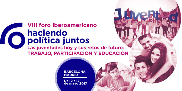 VIII Foro Iberoamericano Haciendo Política Juntos, Mayo: Barcelona y Madrid