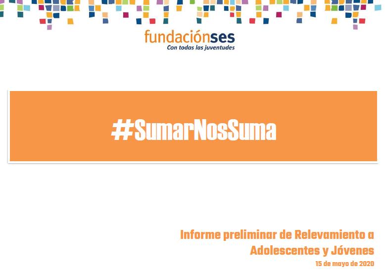 Fundación SES, socia de la Liga en Argentina, #SumarNosSuma: conocer qué está pasando entre jovenes, familias y organizaciones en la pandemia